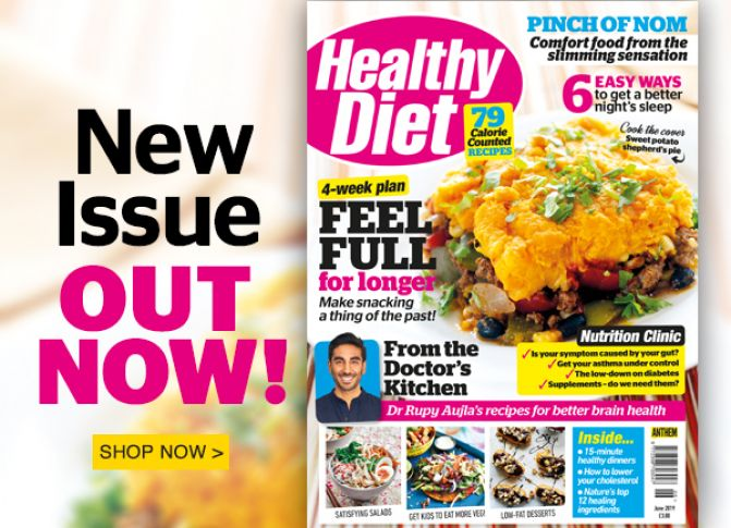 The June 2019 issue of Healthy Diet is out now!