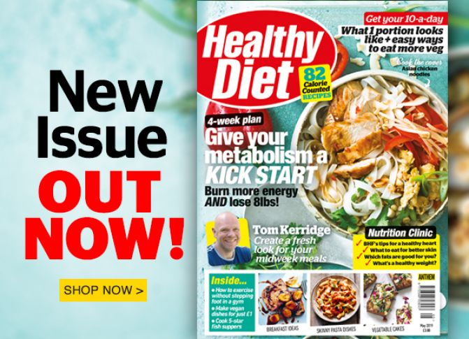 The May 2019 issue of Healthy Diet is out now!