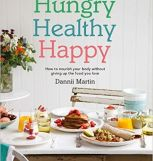 Hungry Healthy Happy: How to nourish your body without giving up the food you love