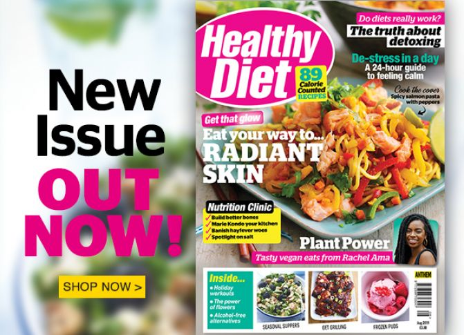 The August issue of Healthy Diet is out now!